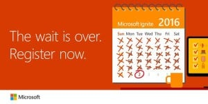 Microsoft Ignite 2016 Registration is Open